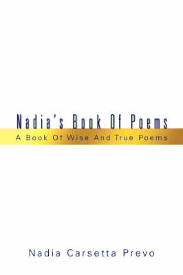 Nadia's Book of Poems: A Book of Wise and True Poems