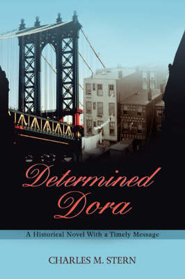 Determined Dora: A Historical Novel with a Timely Message