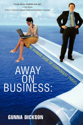 Away on Business: The Human Side of Corporate Travel