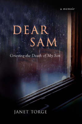 Dear Sam: Grieving the Death of My Son