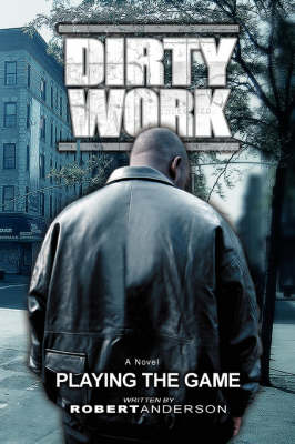 Dirty Work: Playing the Game