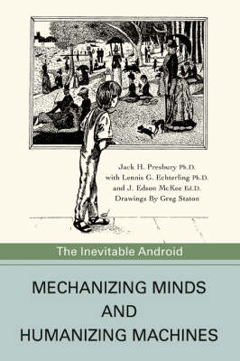 Mechanizing Minds and Humanizing Machines: The Inevitable Android