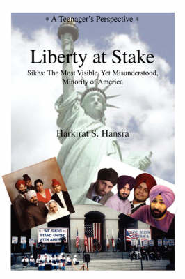 Liberty at Stake: Sikhs: The Most Visible, Yet Misunderstood, Minority of America