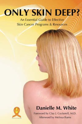 Only Skin Deep?: An Essential Guide to Effective Skin Cancer Programs and Resources