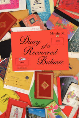 Diary of a Recovered Bulimic