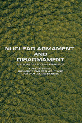 Nuclear Armament and Disarmament: South Africa's Nuclear Experience