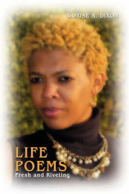 Life Poems: Fresh and Riveting