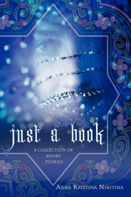 Just a Book: A Collection of Short Stories