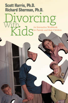 Divorcing with Kids: An Interactive Workbook for Parents and Their Children