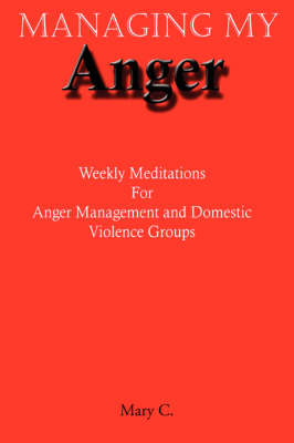 Managing My Anger: Weekly Meditations for Anger Management and Domestic Violence Groups