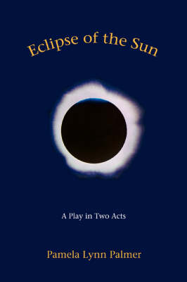 Eclipse of the Sun: A Play in Two Acts