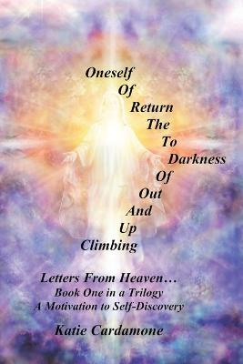 Climbing Up and Out of Darkness to the Return of Oneself: Letters from Heaven .