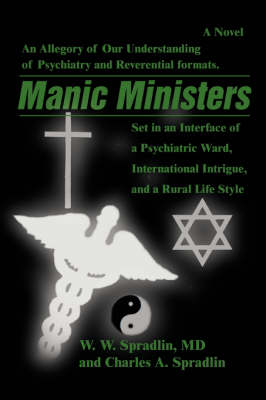 Manic Ministers: An Allegory of Our Understanding of Psychiatry and Reverential Formats.