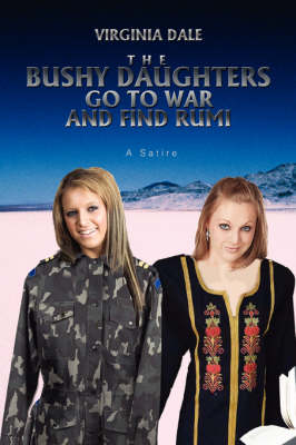 The Bushy Daughters Go To War and Find Rumi