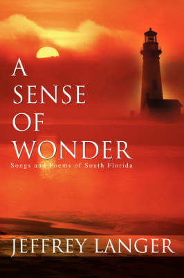 A Sense of Wonder: Songs and Poems of South Florida