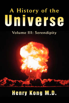 A History of the Universe: Volume III: Serendipity
