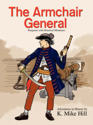 The Armchair General: Wargames with Historical Miniatures