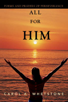 All for Him: Poems and Prayers of Perseverance