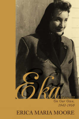 Eka: Volume III: On Our Own, 1943-1950