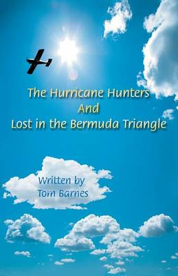 The Hurricane Hunters And Lost in the Bermuda Triangle: Season of 1945 and Tragedy of Flight 19
