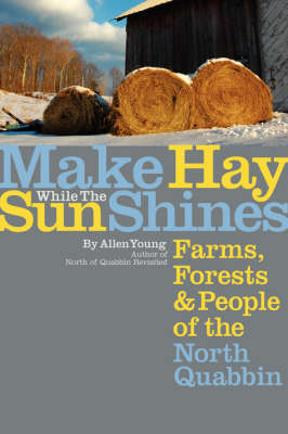 Make Hay While the Sun Shines: Farms, Forests and People of the North Quabbin