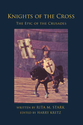 Knights of the Cross: The Epic of the Crusades