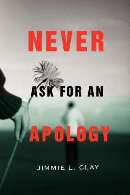 Never Ask for an Apology