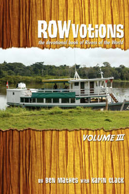 ROWvotions Volume III: The devotional book of Rivers of the World