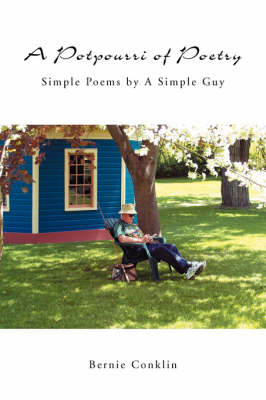 A Potpourri of Poetry: Simple Poems by a Simple Guy