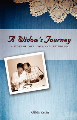 A Widow's Journey: A Story of Love, Loss, and Letting Go