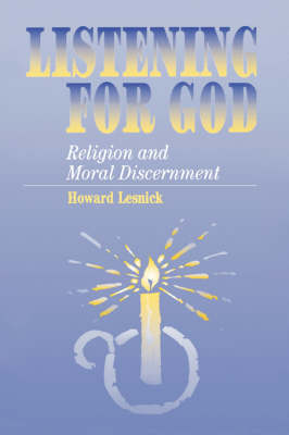 Listening for God: Religion and Moral Discernment