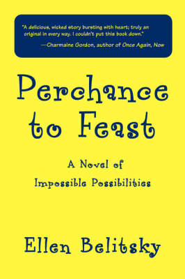 Perchance to Feast: A Novel of Impossible Possibilities