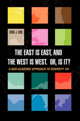The East Is East, and the West Is West. Or, Is It?: A Non-Academic Approach to Diversity 101