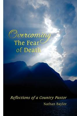 Overcoming the Fear of Death: Reflections of a Country Pastor