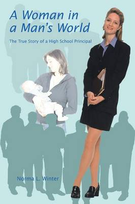 A Woman in a Man's World: The True Story of a High School Principal