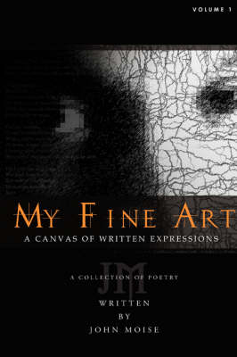 My Fine Art: A Canvas of Written Expressions