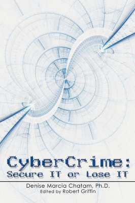 Cybercrime: Secure It or Lose It