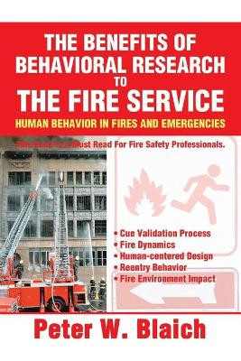 The Benefits of Behavioral Research to the Fire Service: Human Behavior in Fires and Emergencies
