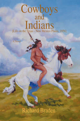 Cowboys and Indians: [Life on the Texas - New Mexico Plains, 1856]