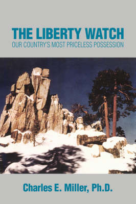 The Liberty Watch: Our Country's Most Priceless Possession