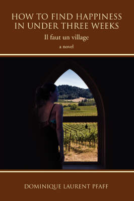 How to Find Happiness in Under Three Weeks: Il Faut Un Village