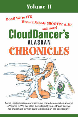 Clouddancer's Alaskan Chronicles: Volume II