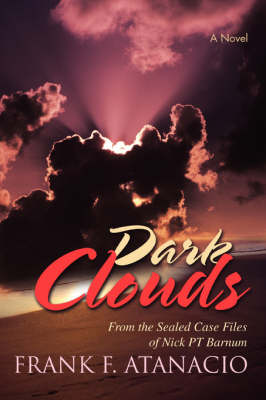 Dark Clouds: From the Sealed Case Files of Nick PT Barnum