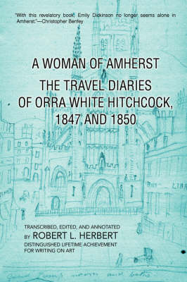 A Woman of Amherst: The Travel Diaries of Orra White Hitchcock, 1847 and 1850