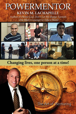 Powermentor: Changing Lives, One Person at a Time! the Art of Mentoring