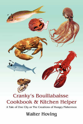 Cranky's Bouillabaisse Cookbook & Kitchen Helper