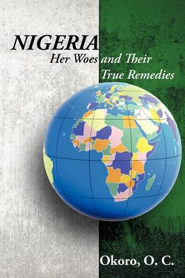 Nigeria: Her Woes and Their True Remedies