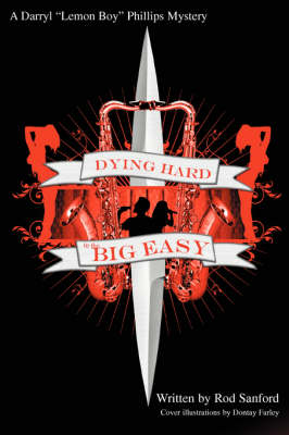 Dying Hard in the Big Easy: A Lemon Boy Phillips Mystery