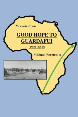 Memories from Good Hope to Guardafui (1940-2000)