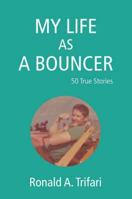My Life as a Bouncer: 50 True Stories